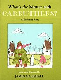 Whats The Matter With Carruthers