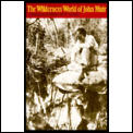 Wilderness World of John Muir Pa Cover
