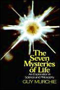 Seven Mysteries of Life An Exploration in Science & Philosophy