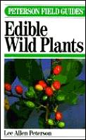 Peterson Field Guide To Edible Wild Plants Of Eastern & Central North America