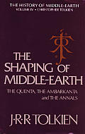 Shaping of Middle Earth The Quenta the Ambarkanta & the Annals Together with the Earliest Silmarillion & the First Map