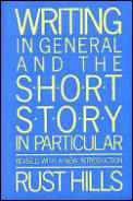 Writing In General & The Short Story in Particular An Informal Textbook