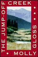 The Jump-Off Creek First Edition by Molly Gloss