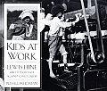 Kids At Work Lewis Hine & The Crusade