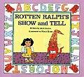 Rotten Ralphs Show & Tell