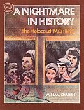 A Nightmare in History: The Holocaust, 1933-1945