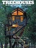 Treehouses: The Art and Craft of Living Out on a Limb Cover