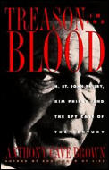 Treason in the Blood H St John Philby Kim Philby & the Spy Case of the Century
