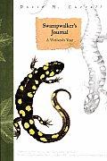 Swampwalkers Journal A Wetlands Year