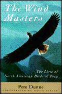 Wind Masters: The Lives of North American Birds of Prey