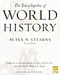 Encyclopedia of World History Ancient Medieval & Modern Chronologically Arranged 6th Edition