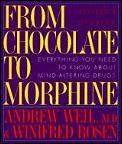 From Chocolate To Morphine Everything You Need to Know About Mind