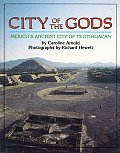City Of The Gods Mexicos Ancient City