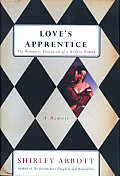 Loves Apprentice The Romantic Education of a Modern Woman