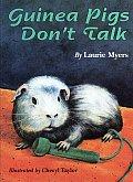 Guinea Pigs Dont Talk