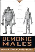 Demonic males :apes and the origins of human violence