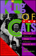 King Of The Cats Adam Clayton Powell