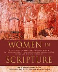 Women in Scripture A Dictionary of Named & Unnamed Women in the Hebrew Bible the Apocryphal Deuterocanonical Books & New Testament