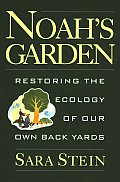 Noahs Garden Restoring the Ecology of Our Own Backyards