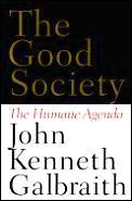 Good Society The Humane Agenda