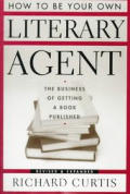 How To Be Your Own Literary Agent The Bu