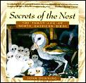 Secrets of the Nest: The Family Life of North American Birds