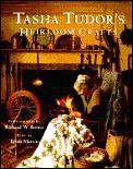 Tasha Tudors Heirloom Crafts