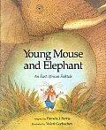 Young Mouse & Elephant an East African Folktale