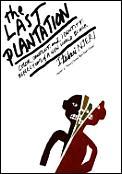 Last Plantation: A Memoir of Race, Conflict, & Healing