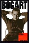Bogart A Life In Hollywood