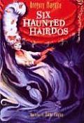 Six Haunted Hairdos