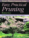 Taylor's Weekend Gardening Guide to Easy Practical Pruning: Techniques for Training Trees, Shrubs, Vines, and Roses (Taylor's Weekend Gardening Guides)