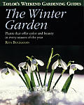Taylor's Weekend Gardening Guide to the Winter Garden: Plants That Offer Color and Beauty in Every Season of the Year (Taylor's Weekend Gardening Guides)