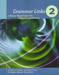 Grammar Links 2: a Theme-based Course for Reference and Practice: Complete