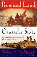 Promised land, crusader state :the American encounter with the world since 1776 Cover