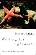 Waiting for Aphrodite Journeys Into the Time Before Bones