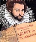 Sir Walter Raleigh and the Quest for El Dorado