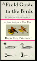Field Guide To The Birds Giving Field Marks Of A by Roger Tory Peterson