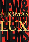 New & Selected Poems of Thomas Lux 1975 1995