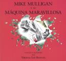 Miguel Mulligan y Su Maquina Maravillosa = Mike Mulligan and His Steam Shovel
