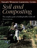 Taylors Weekend Gardening Guide to Soil & Composting The Complete Guide to Building Healthy Fertile Soil