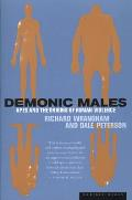 Demonic Males: Apes and the Origins of Human Violence Cover