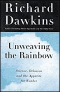 Unweaving The Rainbow Science Delusion