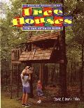 Tree Houses You Can Actually Build: A Weekend Project Book (Weekend Project Book) Cover