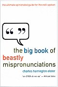 Big Book Of Beastly Mispronunciations