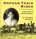 Orphan Train Rider One Boys True Story