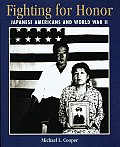 Fighting for Honor Japanese Americans & World War II