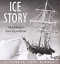Ice Story Shackletons Lost Expedition
