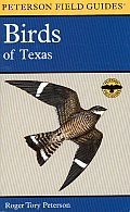 A Field Guide to the Birds of Texas: And Adjacent States (Peterson Field Guides) Cover