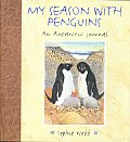 My Season with Penguins An Antarctic Journal